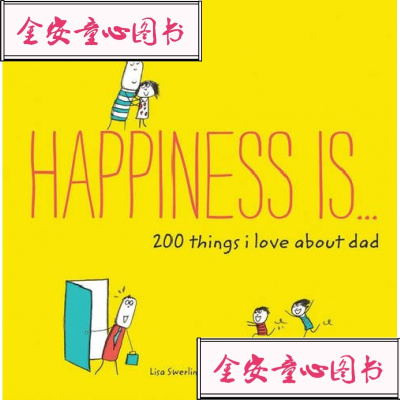 Happiness is ... 200 Things I Love About Dad 英文原版 幸福是……我爱爸爸的