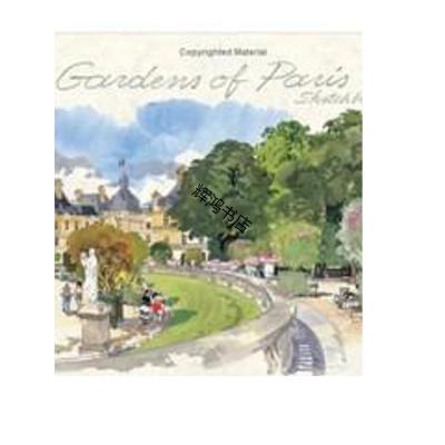 Gardens of Paris Sketchbook巴黎花园水彩速写
