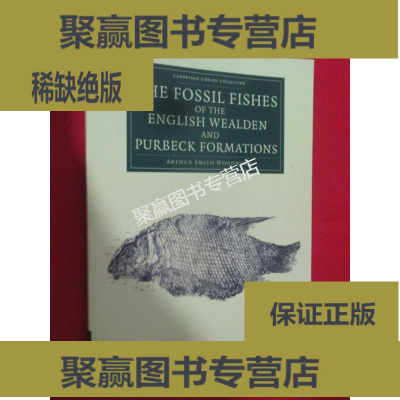正版9层新 The Fossil Fishes of the English Wealden a... 【详