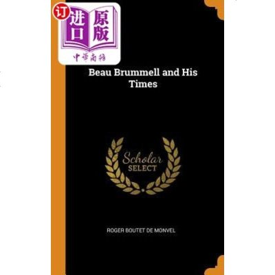 【中商海外直订】Beau Brummell and His Times